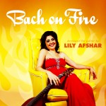 lily-afshar-bach-on-fire